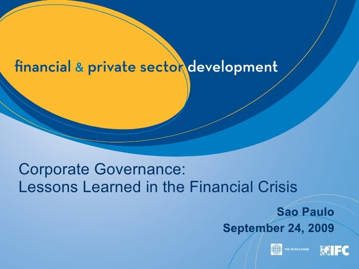 Corporate Governance: Lessons Learned in the Financial Crisis Sao Paulo September 24, 2009