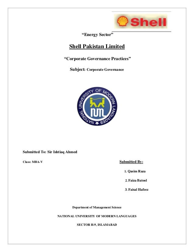 """Energy Sector""Shell Pakistan Limited""Corporate Governance Practices""Subject: Corporate GovernanceSubmitted To: Sir Ishtia..."