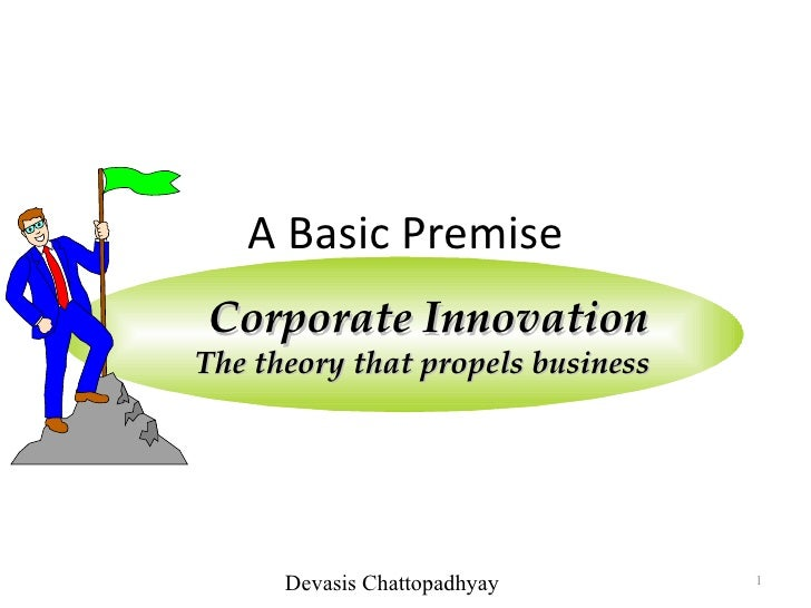 Corporate innovation   a basic premise by devasis chattopadhyay