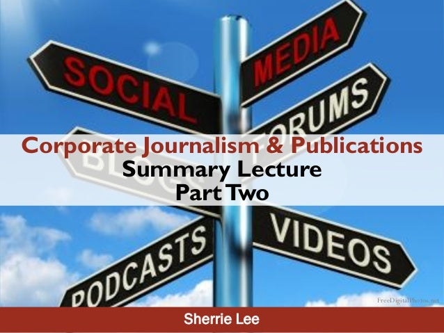 Corporate Journalism and Publications - Summary Lecture Part 2