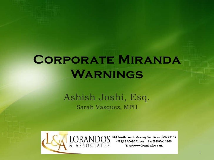 Corporate Miranda Warnings Ashish Joshi, Esq. Sarah Vasquez, MPH