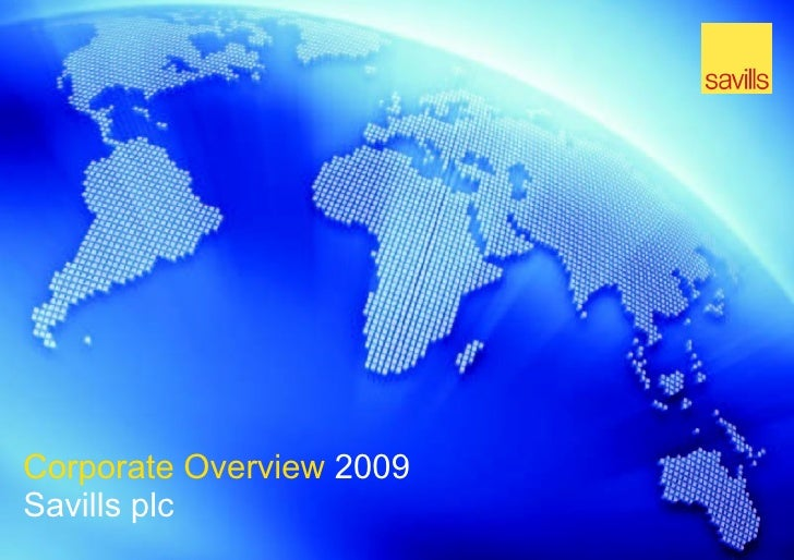 Corporate Overview  2009  Savills plc