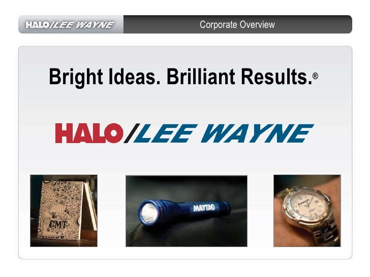 Halo/Lee Wayne Corporate Overview