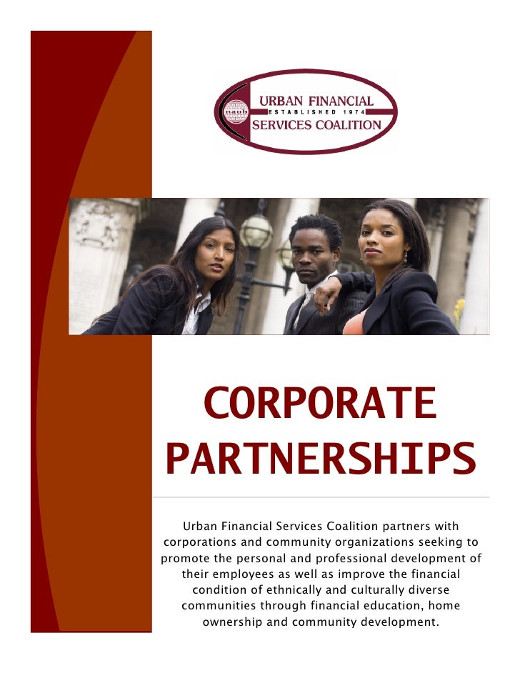 CORPORATE PARTNERSHIPS    Urban Financial Services Coalition partners with corporations and community organizations seekin...