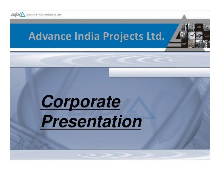 Advance India Projects Ltd.       Corporate   Presentation