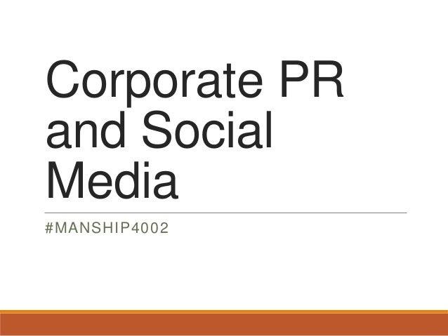 Corporate PR and Social Media #MANSHIP4002