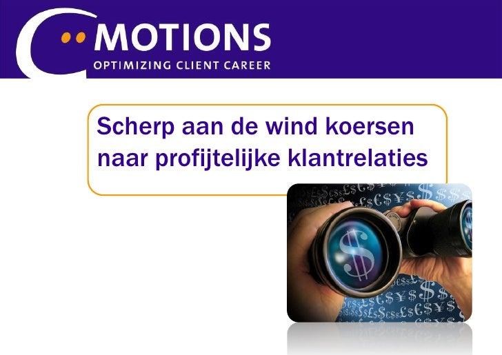 Scherp aan de wind koersen naar profijtelijke klantrelaties<br />