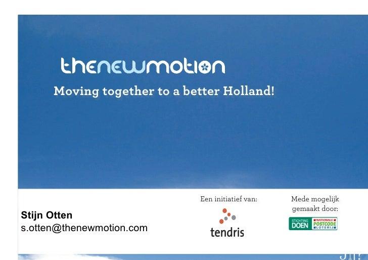 Moving together to a better Holland!                             Een initiatief van:   Mede mogelijk                      ...