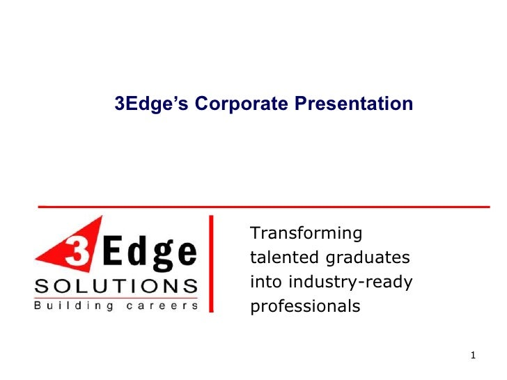 1<br />3Edge's Corporate Presentation <br />Transforming<br />talented graduates<br />into industry-ready<br />professiona...