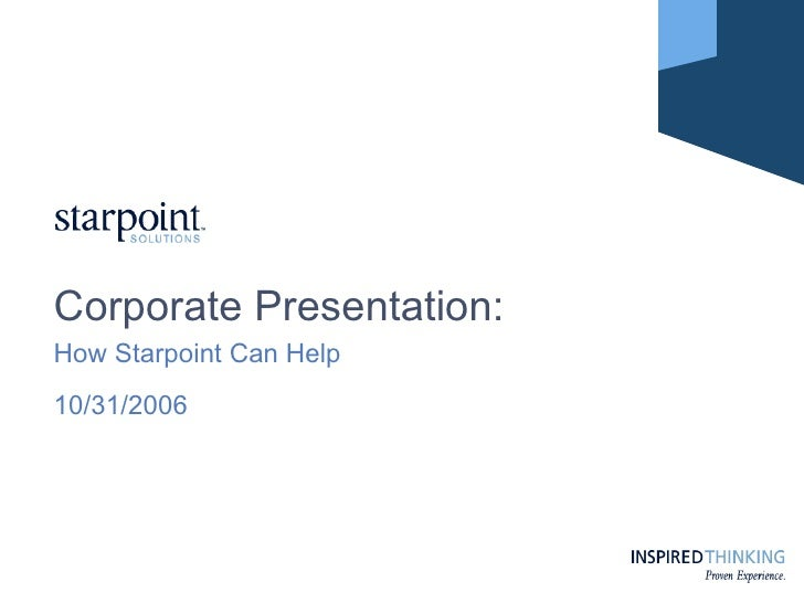 Corporate Presentation: How Starpoint Can Help 10/31/2006