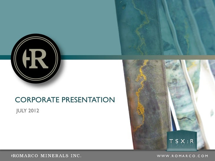 ROMARCO Corporate Presentation - July 2012
