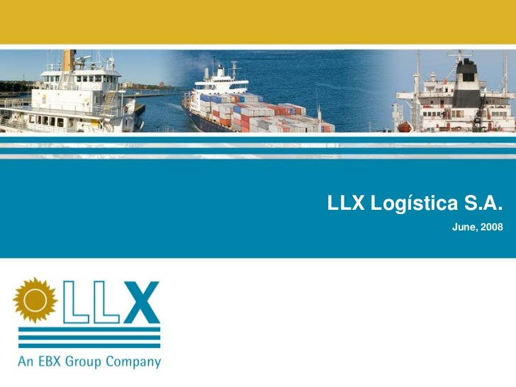 LLX Logística S.A.            June, 2008