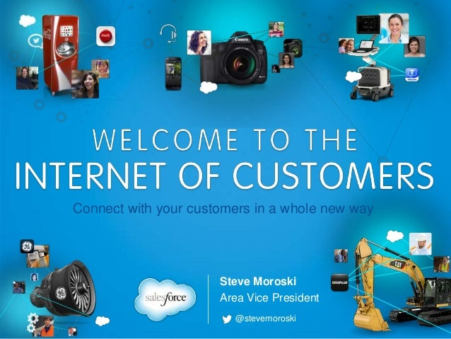 Steve Moroski Area Vice President Connect with your customers in a whole new way @stevemoroski