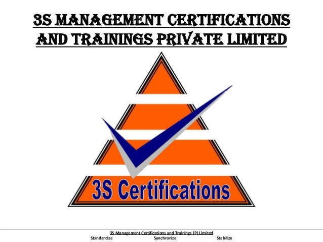 3S Management Certifications and Trainings (P) LimitedStandardize Synchronize Stabilize3S Management Certificationsand Tra...