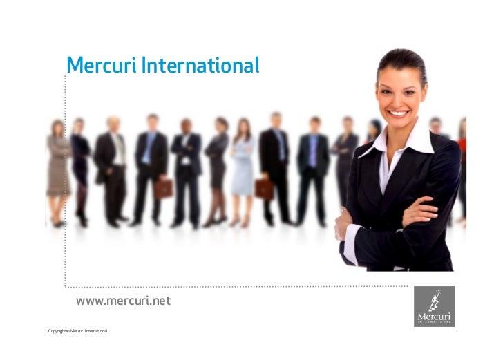 Mercuri International               www.mercuri.netCopyright © Mercuri International
