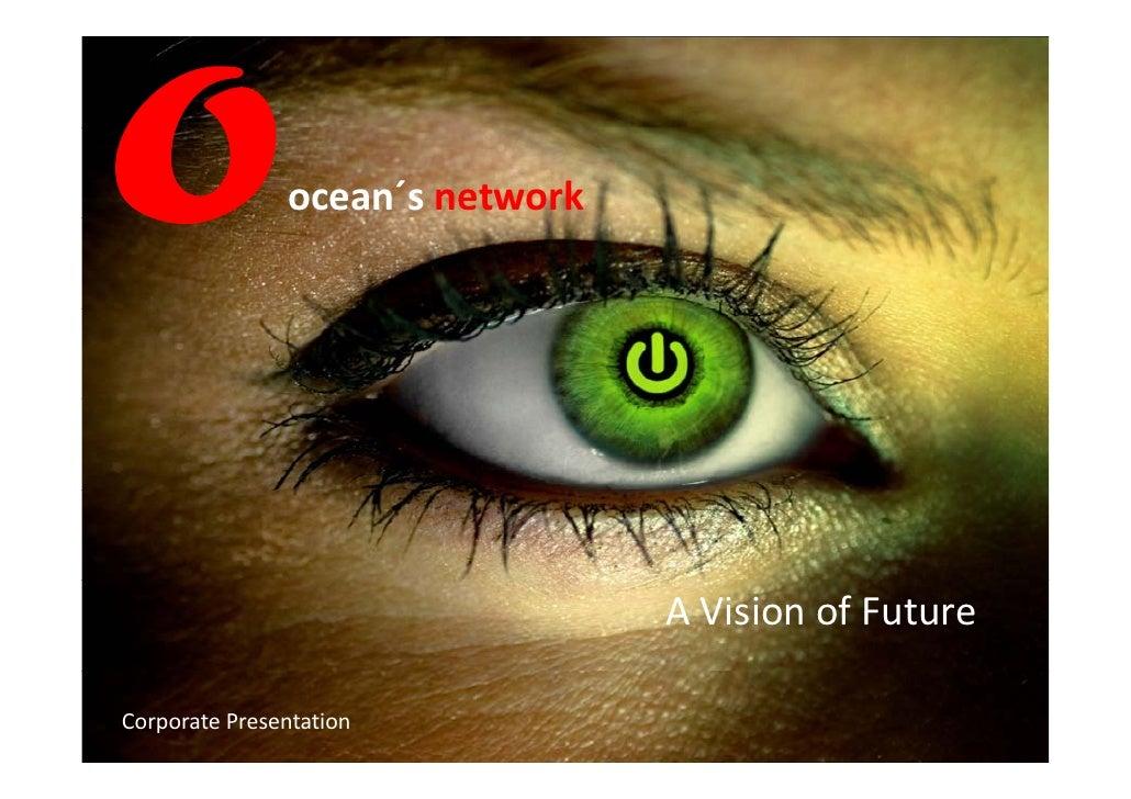 ocean´s network                                      AVision ofFuture  Corporate Presentation