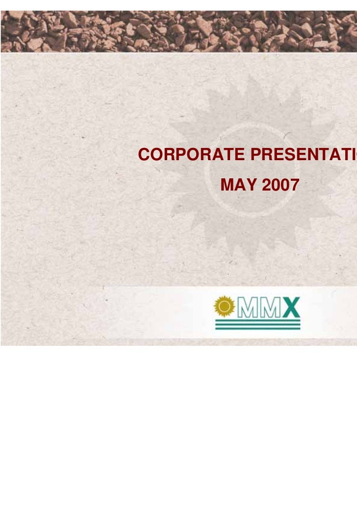 CORPORATE PRESENTATION       MAY 2007