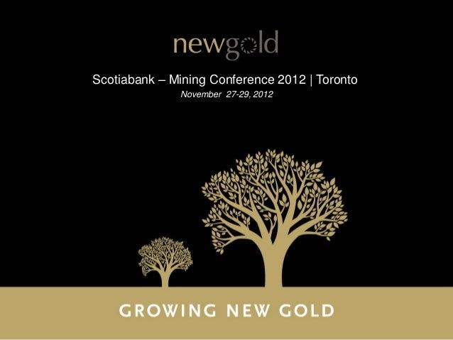 Scotiabank – Mining Conference 2012 | Toronto              November 27-29, 2012