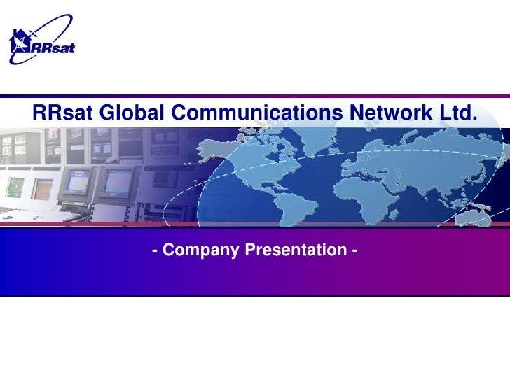 - Company Presentation -<br />RRsat Global Communications Network Ltd.<br />