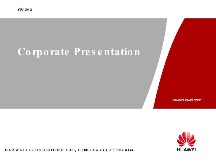 Huawei July 2010 Corporate Presentation(V11)