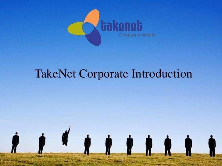 Takenet - Corporate Presentation