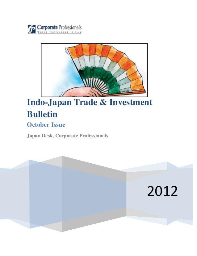 Indo-Japan Trade & InvestmentBulletinOctober IssueJapan Desk, Corporate Professionals                                     ...