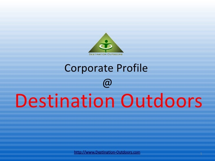 Corporate Profile  @ <ul><li>Destination Outdoors </li></ul>