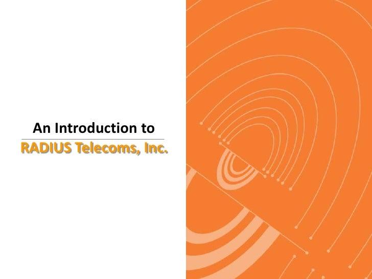 An Introduction toRADIUS Telecoms, Inc.