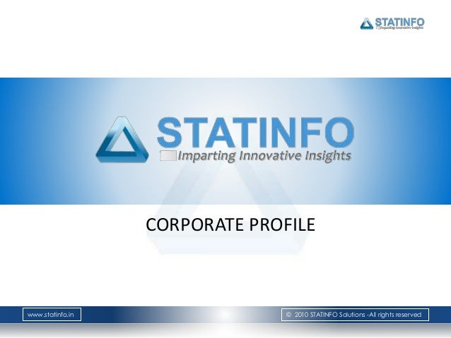 www.statinfo.in © 2010 STATINFO Solutions -All rights reserved CORPORATE PROFILE
