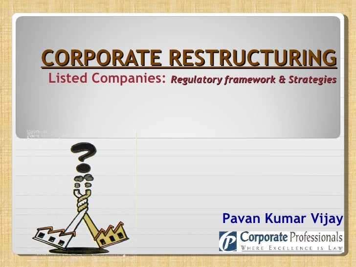 Corporate Restructuring Listed Companies Regulatory Framework & Strategies
