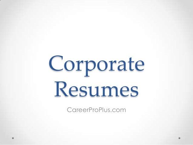 Corporate Resumes CareerProPlus.com