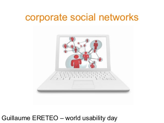corporate social networks Guillaume ERETEO – world usability day