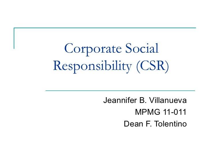 Corporate SocialResponsibility (CSR)        Jeannifer B. Villanueva                MPMG 11-011             Dean F. Tolentino