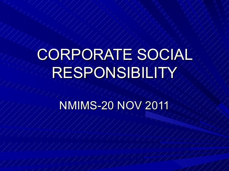 CORPORATE SOCIAL RESPONSIBILITY NMIMS-20 NOV 2011