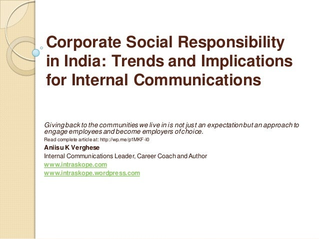 Corporate Social Responsibilityin India: Trends and Implicationsfor Internal CommunicationsGivingback to the communities w...