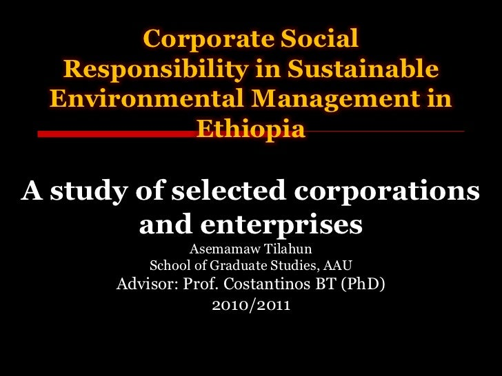 Corporate Social  Responsibility in Sustainable Environmental Management in           EthiopiaA study of selected corporat...