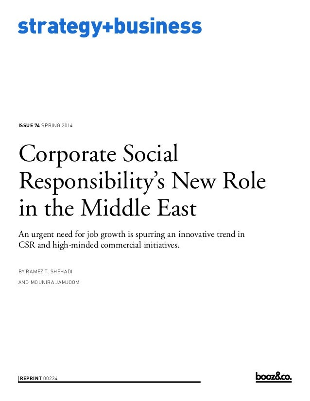 strategy+business  ISSUE 74 SPRING 2014  Corporate Social Responsibility's New Role in the Middle East An urgent need for ...