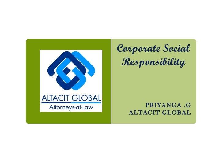 Corporate Social Responsibility PRIYANGA .G ALTACIT GLOBAL