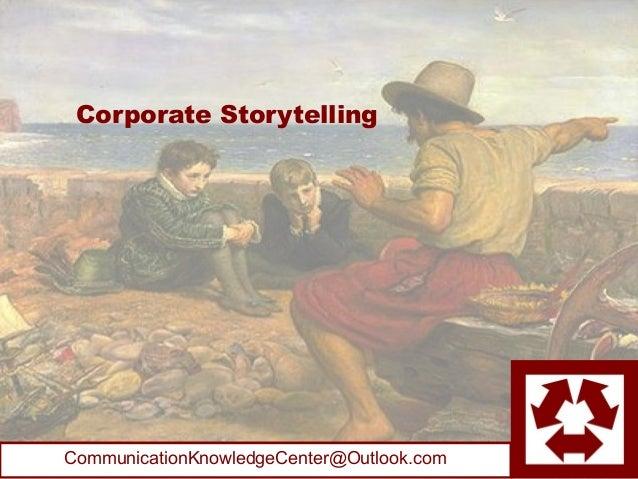 Corporate StorytellingCommunicationKnowledgeCenter@Outlook.com