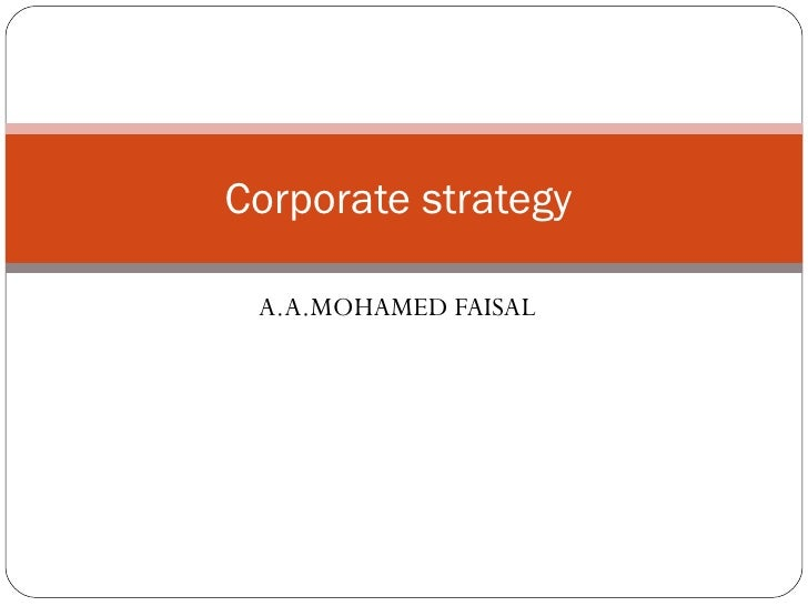 A.A.MOHAMED FAISAL Corporate strategy