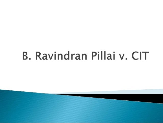  Month – Year : September 23,2010  Petitioner : Sri B. Ravindran Pillai  Respondent : The Commissioner of Income Tax  ...