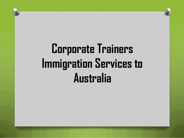 Corporate Trainers Immigration Services to Australia