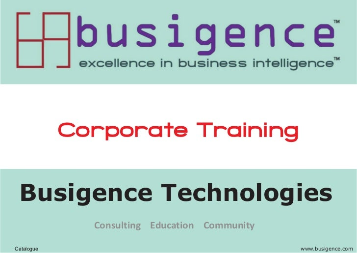 Corporate Training Busigence Technologies              Consulting Education CommunityCatalogue                            ...