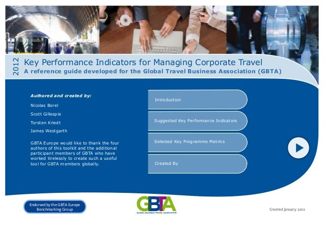 2012  Key Performance Indicators for Managing Corporate Travel A reference guide developed for the Global Travel Business ...