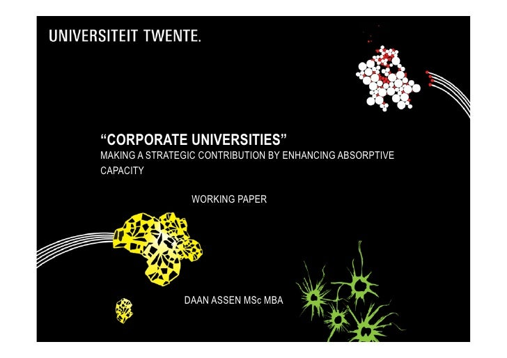 """""""CORPORATE UNIVERSITIES"""" MAKING A STRATEGIC CONTRIBUTION BY ENHANCING ABSORPTIVE CAPACITY                   WORKING PAPER ..."""