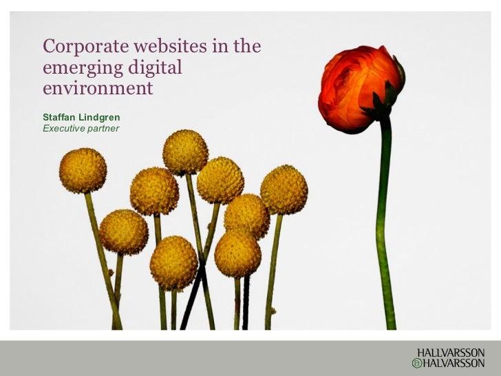 Corporate websites in the emerging digital environment Staffan Lindgren Executive partner