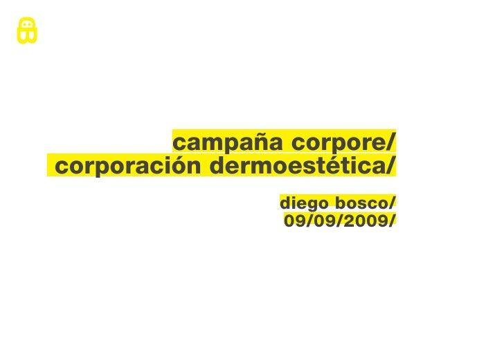 campaña corpore/corporación dermoestética/                 diego bosco/                 09/09/2009/