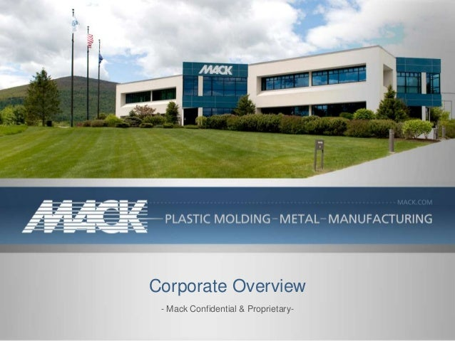 Corporate Overview - Mack Confidential & Proprietary-