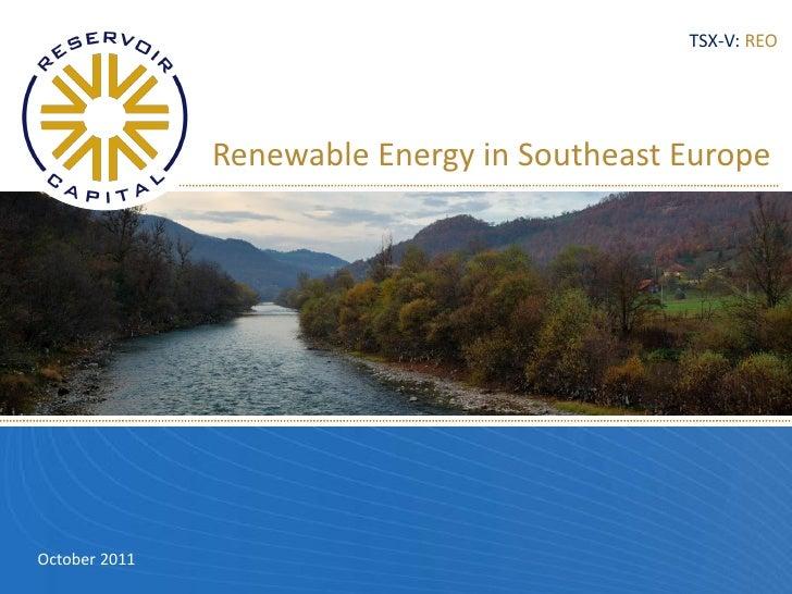 TSX-V: REO               Renewable Energy in Southeast EuropeOctober 2011