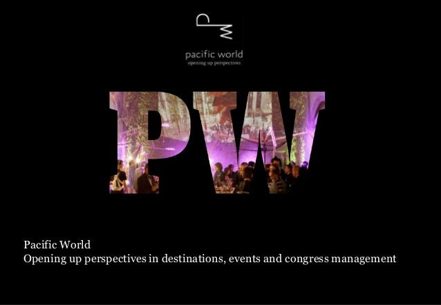 Pacific WorldOpening up perspectives in destinations, events and congress management